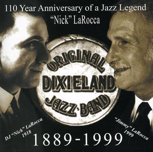 110 Year Anniversary of Jazz Legend: Nick Larocca