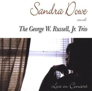 Sandra Dowe & the George w. Russell JR. Trio Live