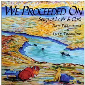We Proceeded on Songs of Lewis & Clark