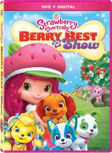 Strawberry Shortcake: Berry Best in Show