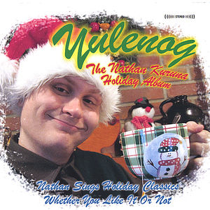 Yulenog: The Nathan Kuruna Holiday Album