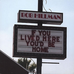 If You Lived Here You'd Be Home