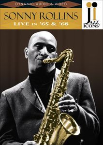 Jazz Icons: Sonny Rollins Live in 65 & 68
