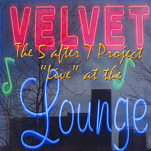 5 After 7 Project: Live at the Velvet Lounge