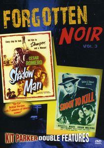 Forgotten Noir: Volume 3: Shadow Man /  Shoot to Kill