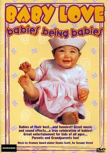 Baby Love: Babies Being Babies