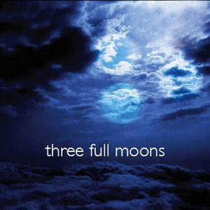 Three Full Moons