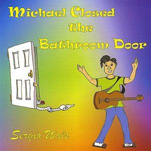 Michael Closed the Bathroom Door