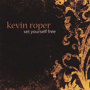 Roper, Kevin : Set Yourself Free
