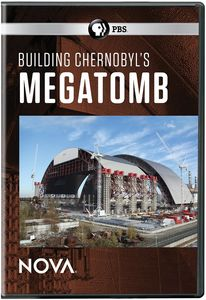 NOVA: Building Chernobyl's Mega Tomb