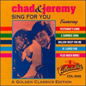 Chad & Jeremy : Sing for You