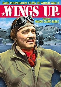 Wings Up!: Rare Propaganda Films Of World War II