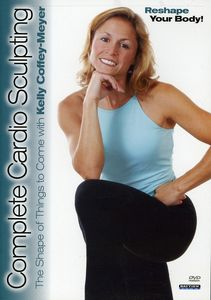 Complete Cardio Sculpting With Kelly Coffey-Meyer