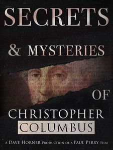 Secrets & Mysteries Of Christopher Columbus