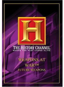 Weapons at War: Future Weapons