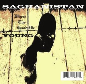 Saghanistan-Where the Good Die Young