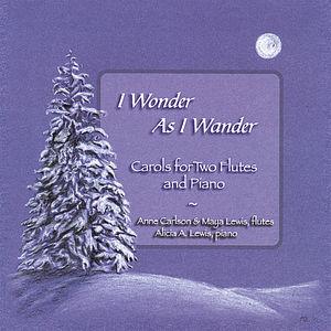 I Wonder As I Wander: Carols for Two Flutes & Piano