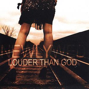 Louder Than God