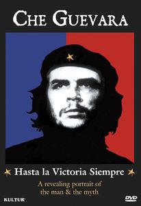 Che Guevara: Hasta la Victoria Siempre