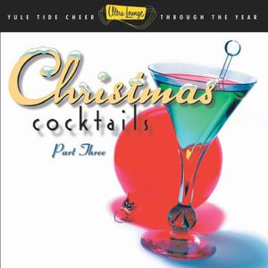 Ultra Lounge: Christmas Cocktails 3 /  Various