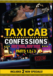 Taxicab Confessions: New York, New York Part 1, 2, And 3