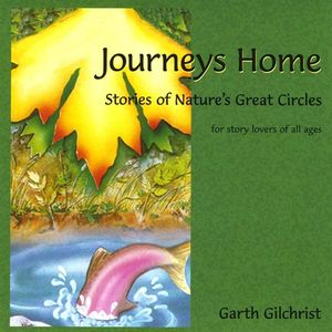 Journeys Home: Stories of Nature's Great Circles