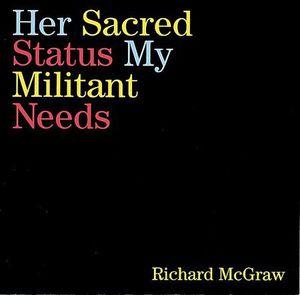Her Sacred Status My Militant Needs