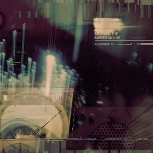 Automata II , Between the Buried and Me