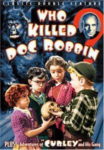 Who Killed Doc Robbin (Bonus: Curley & His Gang)
