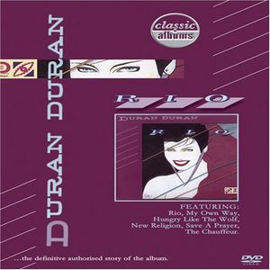 Classic Albums: Duran Duran: Rio