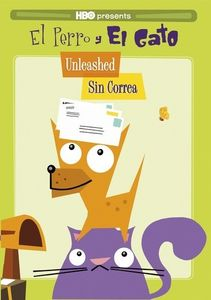 El Perro Y El Gato: Unleashed - Sin Correa