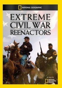 Extreme Civil War Reenactors