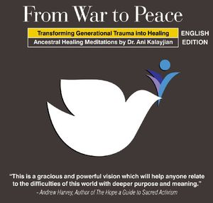 From War to Peace: Transforming Ancenstral Trauma