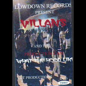 Villans: What the Hood Like