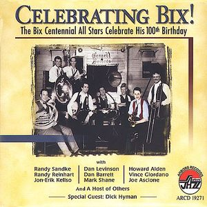 Bix Centennial All-Stars Celebrating Bix