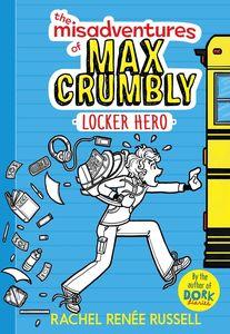 MISADVENTURES OF MAX CRUMBLY 1 LOCKER HERO