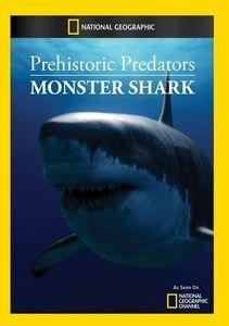 Prehistoric Predators: Monster Shark