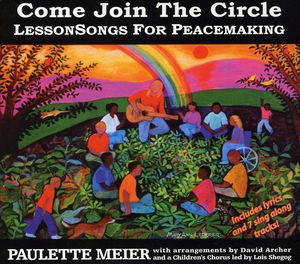Come Join the Circle: Lessonsongs for Peacemaking