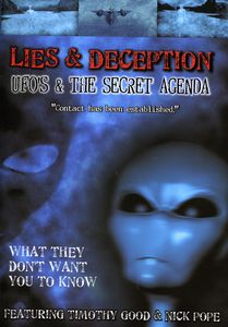Lies and Deception UFO's and the Secret Agenda