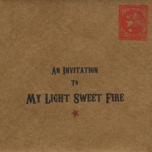 Invitation to My Light Sweet Fire