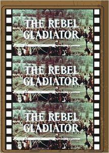 The Rebel Gladiator
