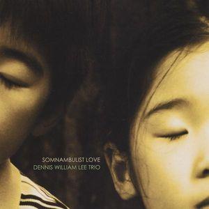 Lee, Dennis William Trio : Somnambulist Love