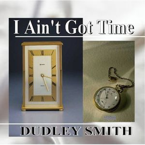 I Ain't Got Time