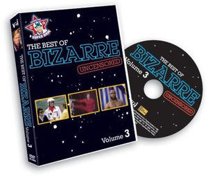 The Best of Bizarre: Volume 3 (Uncensored)