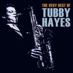 Very Best of Tubby Hayes