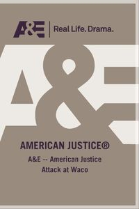 American Justice: Ttack at Waco