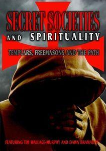 Secret Societies and Spirituality: Templars, Freemasons, And the Path