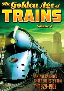The Golden Age of Trains Volume 8