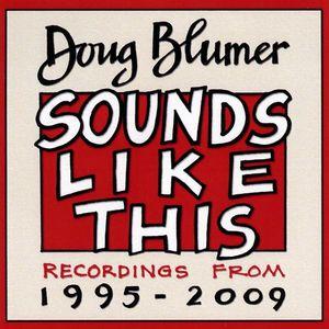 Doug Blumer Sounds Like This