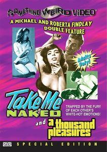 Take Me Naked & Thousand Pleasures